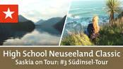High School Neuseeland Classic – Saskia on Tour: #3 Südin...