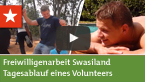 Freiwilligenarbeit Swasiland – Typischer Tagesablauf im Sp...