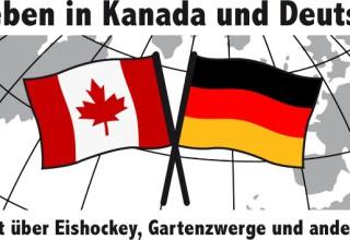 Vom Leben in Kanada und Deutschland #1 – Die Wahrheit über Eishockey, Gartenzwerge und andere Klischees