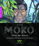 Weltneugier: Rezension Mirja Loth: Moko - Tatto der Maoris